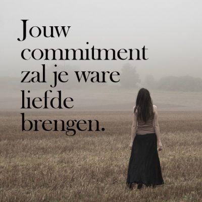 Jouw commitment brengt je ware liefde