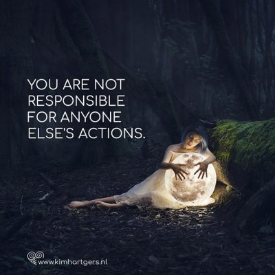 Jij bent niet verantwoordelijk voor een ander zijn daden